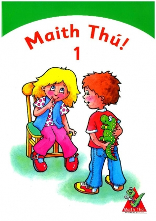 Maith Thú 1 - First Class Textbook