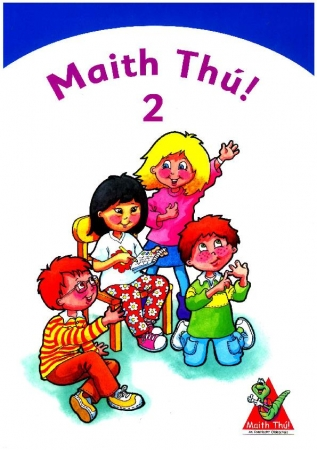 Maith Thú 2 - Second Class Textbook