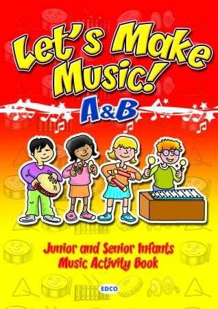 Let's Make Music A & B - Junior & Senior Infants