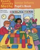 Ready Steady Maths Senior Infants - Pupil's Book