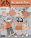 Ready Steady Maths Senior Infants - Up Up & Away Activity Book