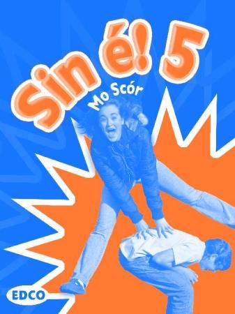 Sin é! 5 Mo Scór - Fifth Class Workbook