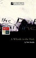 Whistle In The Dark - Tom Murphy