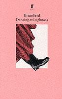 Dancing At Lughnasa - Brian Friel
