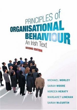 Principles of Organisational Behaviour - An Irish Text - 2nd Edition