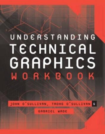 Understanding Technical Graphics Workbook
