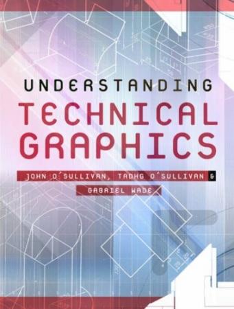 Understanding Technical Graphics Pack - Textbook & Workbook