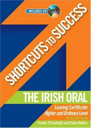 Shortcuts To Success - Leaving Certificate - Irish Oral Higher & Ordinary Level