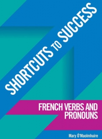 Shortcuts To Success LC French Verbs & Pronouns