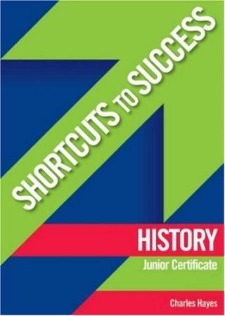 Shortcuts To Success - Junior Certificate - History