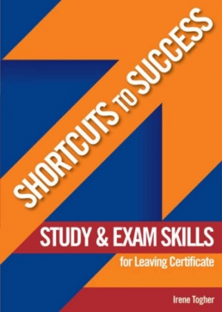 Shortcuts To Success - Leaving Certificate - Study & Exam Skills