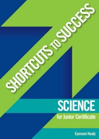 Shortcuts To Success - Junior Certificate - Science