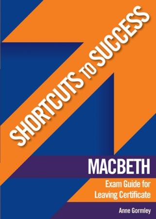 Shortcuts To Success - Leaving Certificate - Macbeth Exam Guide