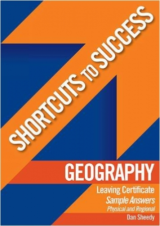 Shortcuts To Success - Leaving Certificate - Geography: Physical & Regional Geography Sample Answers