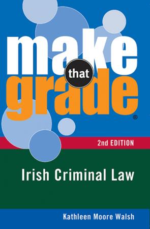 Make That Grade: Irish Criminal Law - 2nd Edition