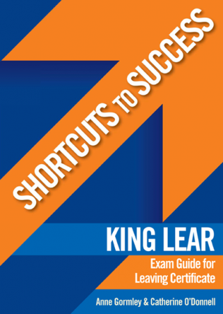 Shortcuts To Success - Leaving Certificate - King Lear Exam Guide