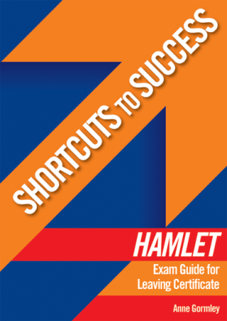 Shortcuts To Success - Leaving Certificate - Hamlet Exam Guide