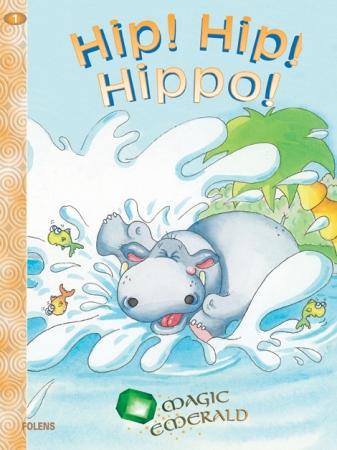 Hip! Hip! Hippo! - Core Reader 1 - Magic Emerald - Junior Infants