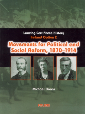 Movements For Political & Social Reform 1870-1914 - Irish History 1815-1993  - Option 2 - Leaving Certificate History