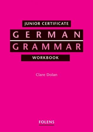 German Grammar Workbook - Junior Certificate German Higher & Ordinary Level