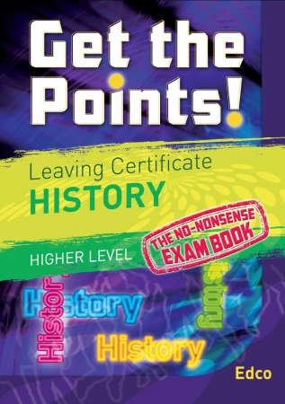 Get The Points! Leaving Certificate History Higher Level
