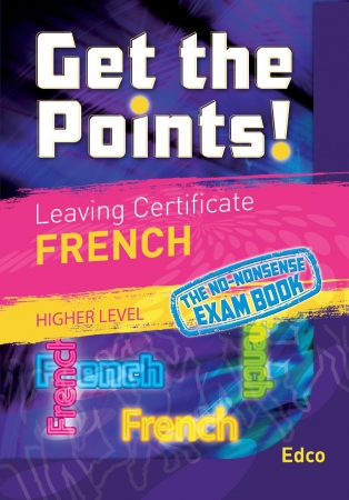 Get The Points! Leaving Certificate French Higher Level