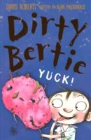 Dirty Bertie - Yuck - David Roberts
