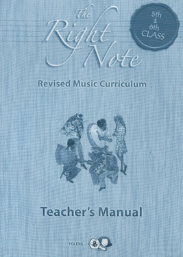 The Right Note 5th & 6th Class Teachers Manual - Fifth & Sixth Class