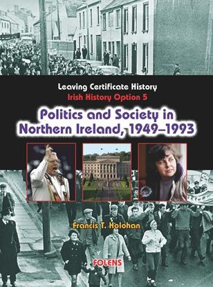 Politics & Society In Northern Ireland - Irish History 1815-1993 - Option 5 - Leaving Certificate History