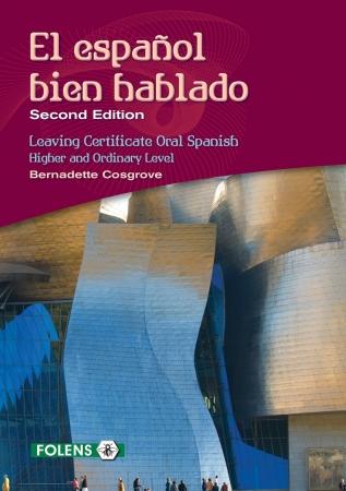 El Español Bien Hablado Textbook - 2nd Edition - Leaving Certificate Spanish Oral