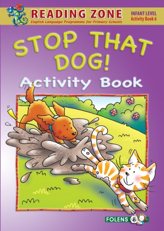 Stop That Dog! - Activity Book 6 - Reading Zone - Senior Infants
