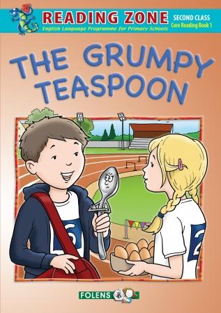 The Grumpy Teaspoon - Core Reader - Reading Zone - Second Class