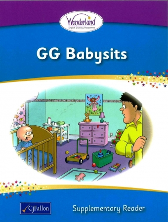 GG Babysits - Supplementary Reader - Wonderland Stage One - Junior & Senior Infants