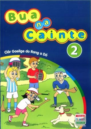 Bua Na Cainte 2 - Clár Gaeilge Do Rang a Dó - Second Class