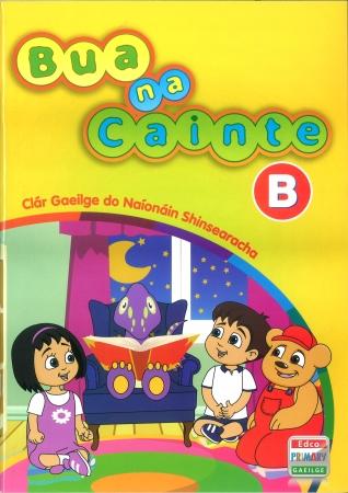 Bua Na Cainte B - Clár Gaeilge Do Naioain Shinsearacha - Senior Infants
