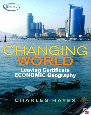 Changing World Economic Geography - Leaving Certificate Economic Geography
