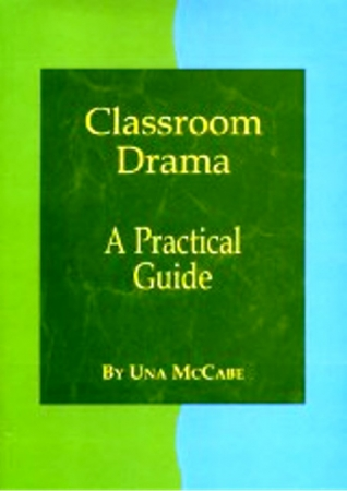 Classroom Drama: A Practical Guide