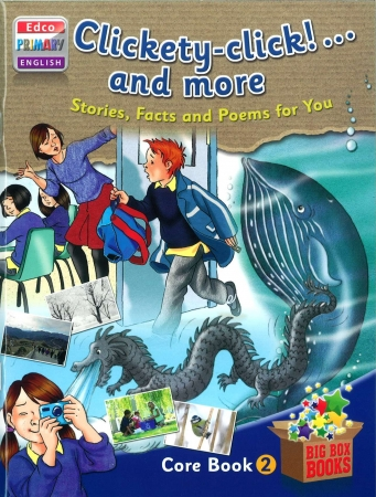 Clickety-Click & More Stories, Facts & Poems For You - Core Book 2 - Big Box Adventures - Second Class
