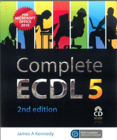 Complete ECDL 5 - For Microsoft Office 2010 - 2nd Edition
