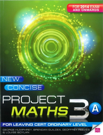 New Concise Project Maths 3A - Leaving Certificate Ordinary Level - For 2014 Exam & Onwards