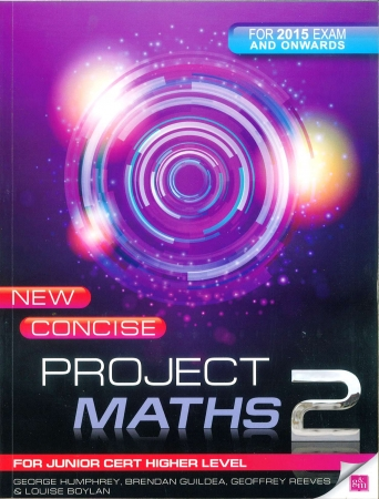 New Concise Project Maths 2 - Junior Certificate Higher Level - For 2015 Exam & Onwards