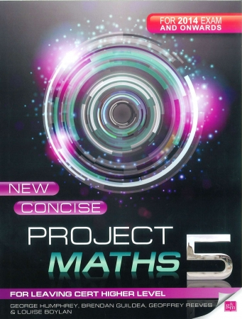 New Concise Project Maths 5 - Leaving Certificate Higher Level - For 2014 Exam & Onwards