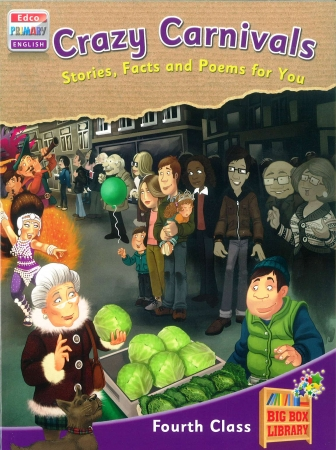 Crazy Carnivals: Stories, Facts & Poems For You - Big Box Adventures - Fourth Class