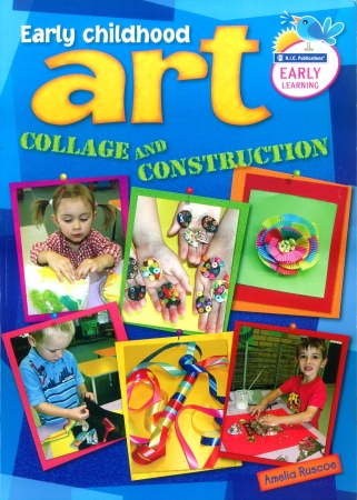 Early Childhood Art - Collage & Construction - Early Learning