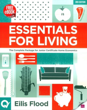 Essentials For Living Pack - Textbook & Workbook - The Complete Package for Junior Certificate Home Economics - 3rd Edition - Includes Free eBook