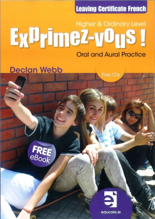 Exprimez-vous! Pack - Oral & Aural Practice - Leaving Cert French - Higher & Ordinary Level