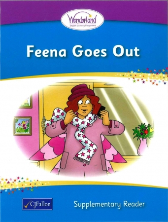 Feena Goes Out - Supplementary Reader - Wonderland Stage One - Junior & Senior Infants