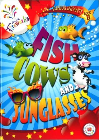 Fish, Cows & Sunglasses - Junior Infants Book B - Fireworks
