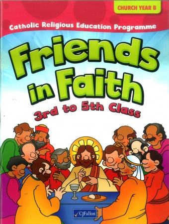 Friends In Faith Textbook 3rd-5th Class - Church Year B