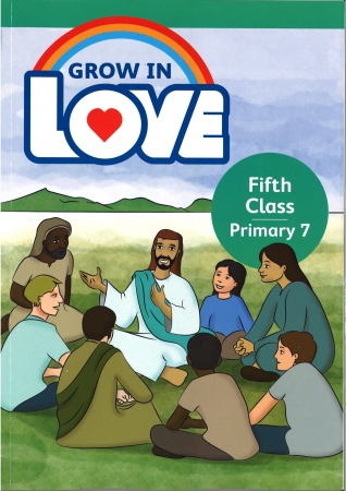 Grow In Love - Primary 7 - 5th Class